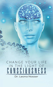 Change Your Life in the Light of Consciousness