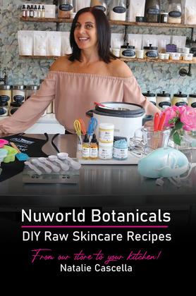 Nuworld Botanicals DIY Raw Skincare Recipes