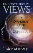 Unconventional Views: A Different Look at Ourselves