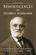 Reminiscences of George Schramm