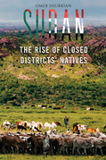 Sudan: The Rise of Closed Districts' Natives