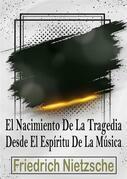 El Nacimiento De La Tragedia En El Espíritu De La Música