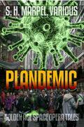 Plandemic: Golden Age Space Opera Tales