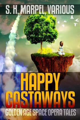 Happy Castaways: Golden Age Space Opera Tales