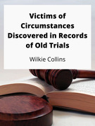 Victims of Circumstances Discovered in Records of Old Trials