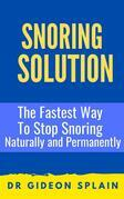 Snoring Solution: The Fastest Way to Stop Snoring Naturally and Permanently