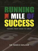 Running The Mile of Success: Moving From Good to Great