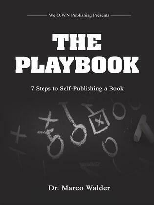 The Playbook: 7 Steps to Self Publishing a Book