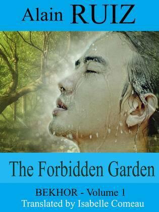 The Forbidden Garden, Volume 1 (Bekhor)