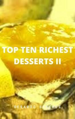 Top Ten Richest Desserts II