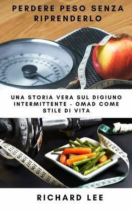 Perdere peso senza riprenderlo