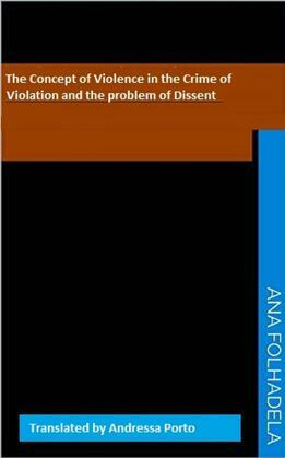 The Concept of Violence in the Crime of Violation And the Problem of Dissent