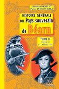 Histoire générale du Pays souverain de Béarn (Tome 2 : d'Henri IV à la Révolution)