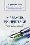 Messages en héritage. Guide pour écrire des messages d'adieu et une biographie de fin de vie