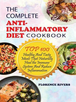 The Complete Anti-Inflammatory Diet Cookbook