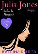 Julia Jones - Os Anos Da Adolescência - Livro 5:  Traição