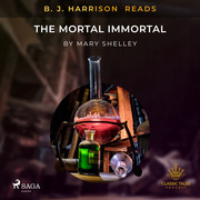 B. J. Harrison Reads The Mortal Immortal