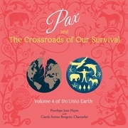 Pax and the Crossroads of Our Survival