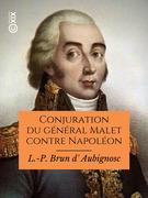 Conjuration du général Malet contre Napoléon