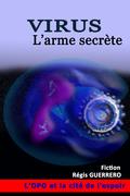 VIRUS - L'Arme secrète