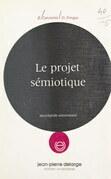 Le projet sémiotique