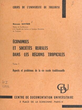 Économies et sociétés rurales dans les régions tropicales (1). Aspects et problèmes de la vie rurale traditionnelle