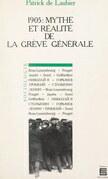 1905 : mythe et réalité de la grève générale
