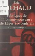 Fabriques de l'homme nouveau : de Léger à Mondrian