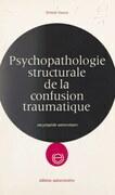 Psychopathologie structurale de la confusion traumatique