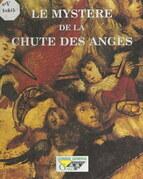 """Le mystère de """"La chute des anges"""", de Raymond Boterie, 1509-1510"""