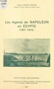 Les agents de Napoléon en Égypte (1801-1815)