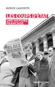 Les coups d'Etat - Une histoire Française