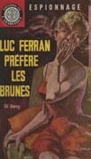 Luc Ferran préfère les brunes