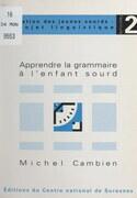 Apprendre la grammaire à l'enfant sourd
