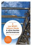 Les BFUP : Les bétons fibrés à ultra-hautes performance