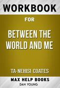 Workbook for Between the World and Me by Ta-Nehisi Coates (Max Help Workbooks)