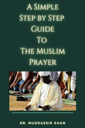 A Simple Step by Step Guide To The Muslim Prayer