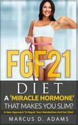 FGF21 - Diet: A 'Miracle Hormone' That Makes You Slim?