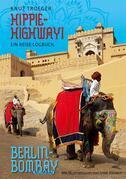 Hippie-Highway! Ein Reise-Logbuch