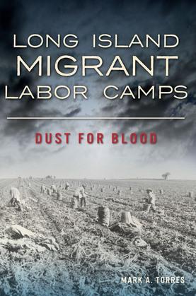 Long Island Migrant Labor Camps