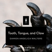 Tooth, Tongue, and Claw
