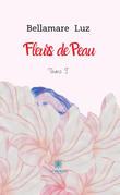 Fleurs de Peau - Tome I