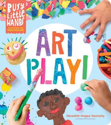 Busy Little Hands: Art Play!
