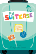 My Suitcase: A Fun Book of Travel