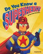 Do You Know a Superhero?