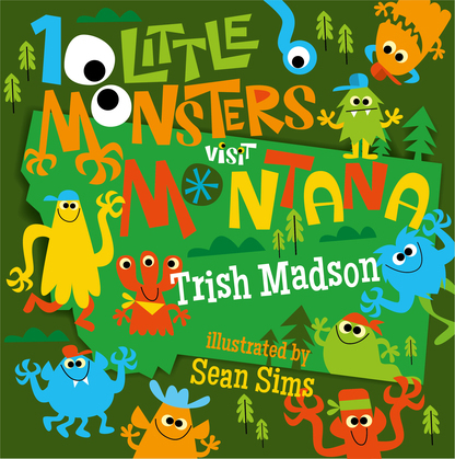 10 Little Monsters Visit Montana