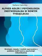 Alfred Adler i psychologia indywidualna w nowym tysi?cleciu