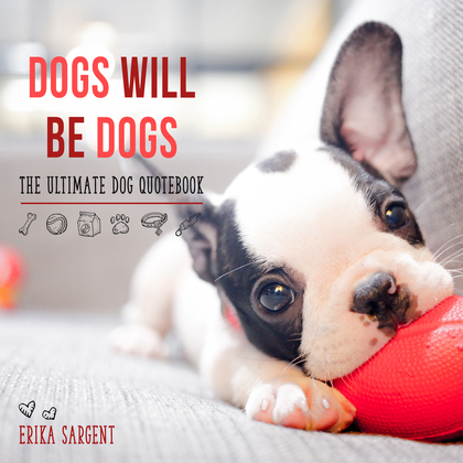 Dogs Will Be Dogs
