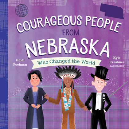 Courageous People from Nebraska Who Changed the World