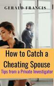 How to Catch a Cheating Spouse: Tips from a Private Investigator